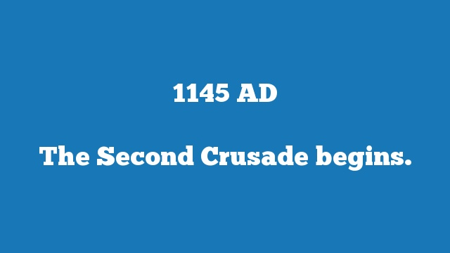 The Second Crusade begins.