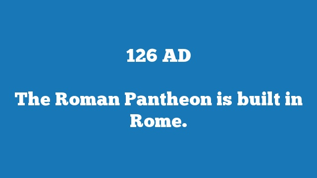 The Roman Pantheon is built in Rome.