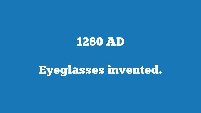 Eyeglasses invented.