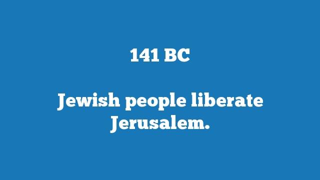 Jewish people liberate Jerusalem.