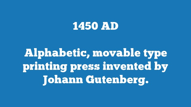 Alphabetic, movable type printing press invented by Johann Gutenberg.
