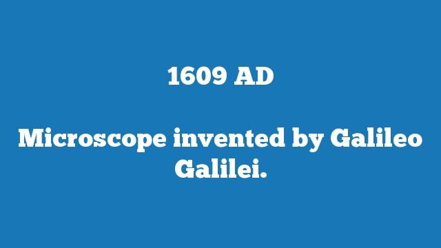 Microscope invented by Galileo Galilei.