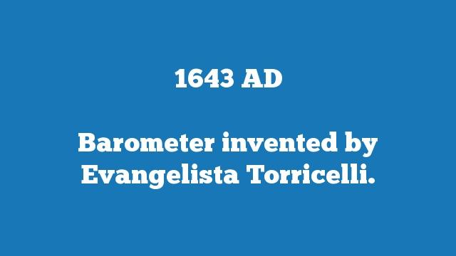 Barometer invented by Evangelista Torricelli.