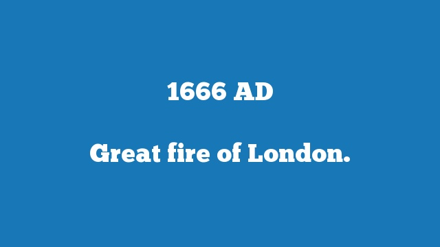 Great fire of London.