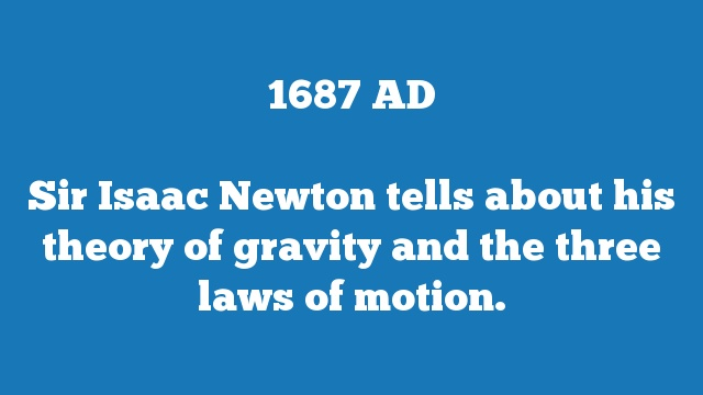 Sir Isaac Newton tells about his theory of gravity and the three laws of motion.