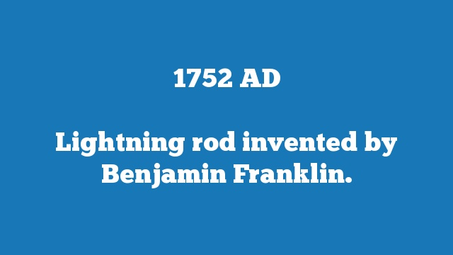 Lightning rod invented by Benjamin Franklin.