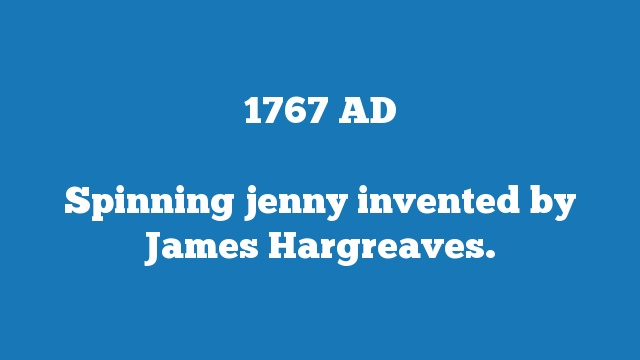 Spinning jenny invented by James Hargreaves.