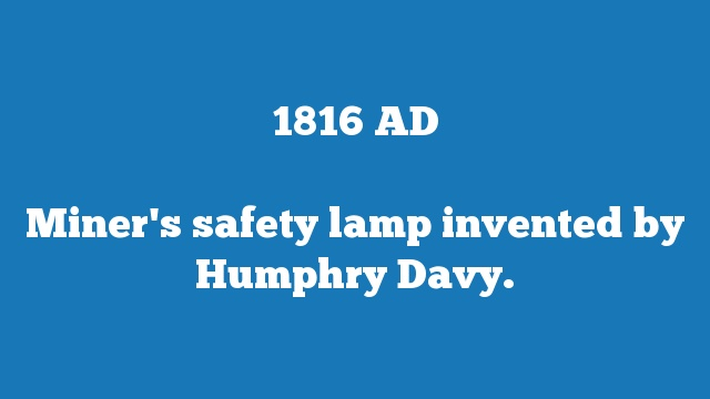 Miner's safety lamp invented by Humphry Davy.