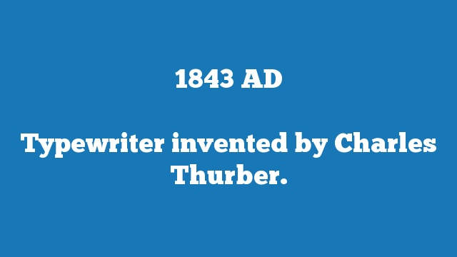 Typewriter invented by Charles Thurber.