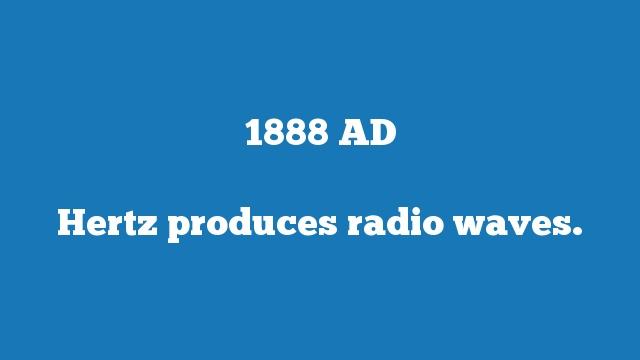 Hertz produces radio waves.