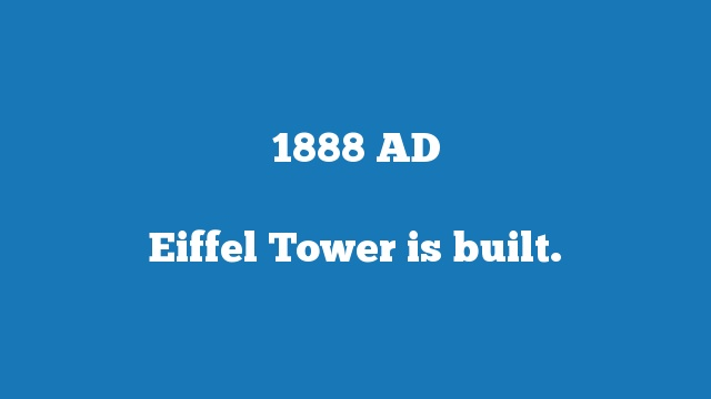 Eiffel Tower is built.