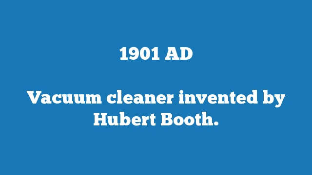 Vacuum cleaner invented by Hubert Booth.