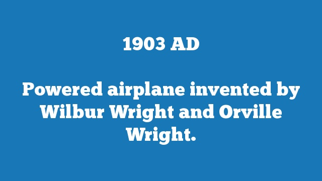 Powered airplane invented by Wilbur Wright and Orville Wright.