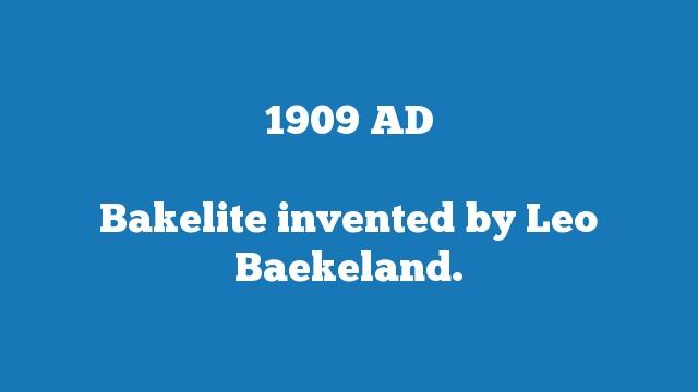 Bakelite invented by Leo Baekeland.