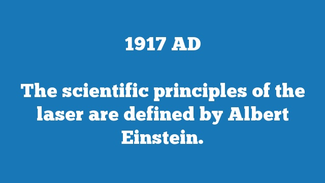 The scientific principles of the laser are defined by Albert Einstein.