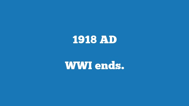 WWI ends.