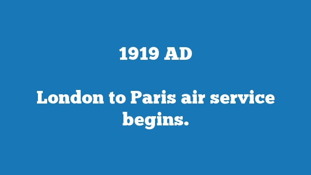 London to Paris air service begins.