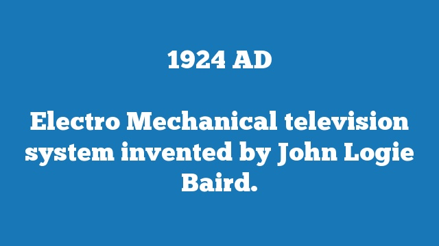 Electro Mechanical television system invented by John Logie Baird.