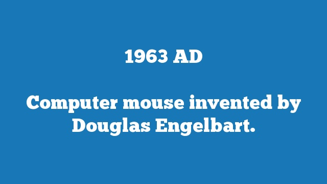 Computer mouse invented by Douglas Engelbart.