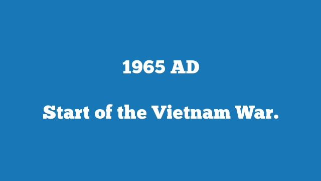 Start of the Vietnam War.