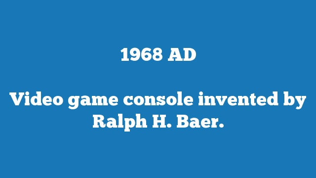 Video game console invented by Ralph H. Baer.