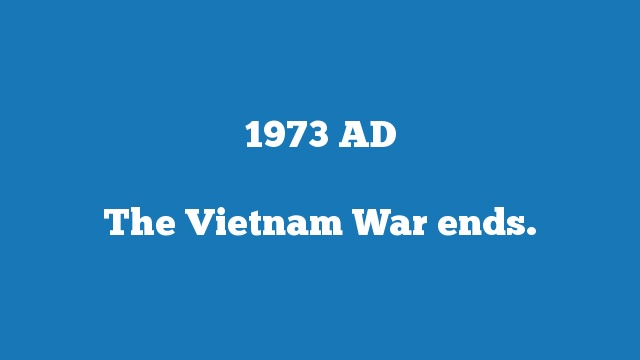 The Vietnam War ends.