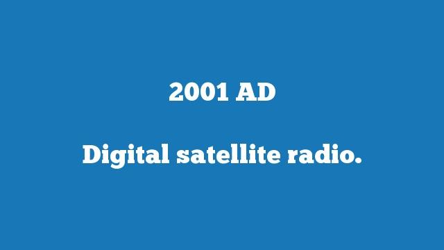 Digital satellite radio.