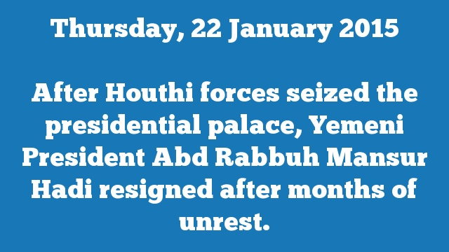After Houthi forces seized the presidential palace, Yemeni President Abd Rabbuh Mansur Hadi resigned after months of unrest.