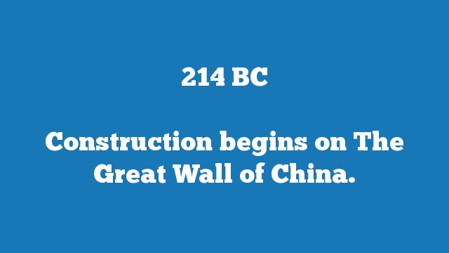 Construction begins on The Great Wall of China.