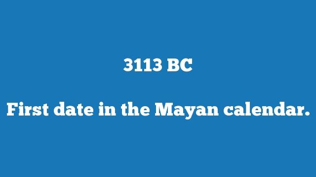 First date in the Mayan calendar.