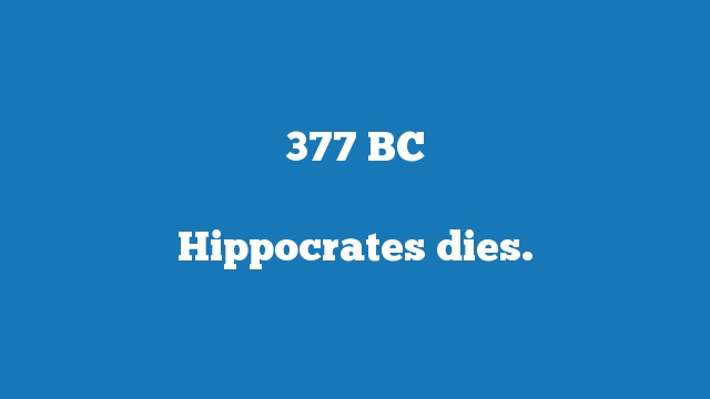 Hippocrates dies.