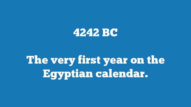 The very first year on the Egyptian calendar.