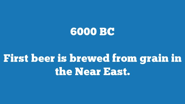 First beer is brewed from grain in the Near East.
