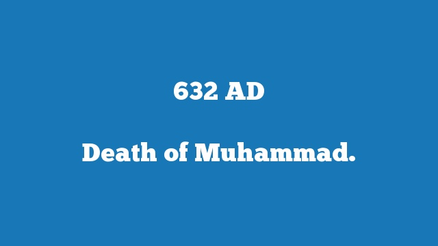 Death of Muhammad.