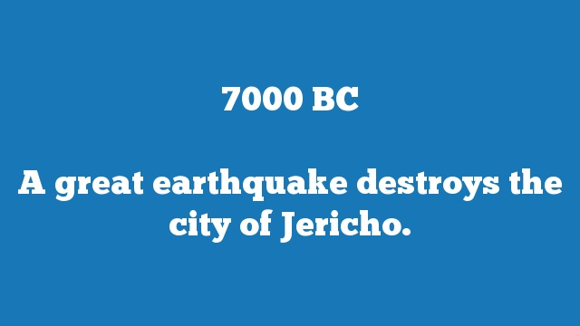 A great earthquake destroys the city of Jericho.