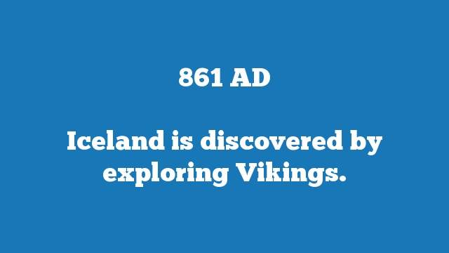 Iceland is discovered by exploring Vikings.