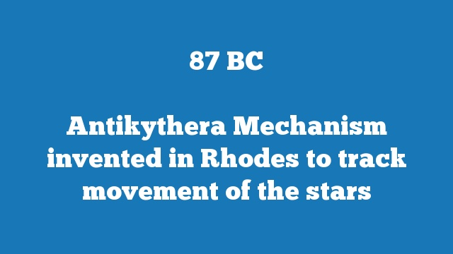 Antikythera Mechanism invented in Rhodes to track movement of the stars