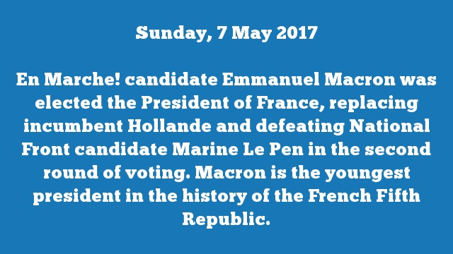 En Marche! candidate Emmanuel Macron was elected the President of France, replacing incumbent Hollande and defeating National Front candidate Marine Le Pen in the second round of voting. Macron is the youngest president in the history of the French Fifth Republic.