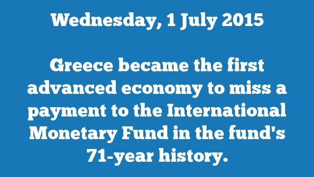 Greece became the first advanced economy to miss a payment to the International Monetary Fund in the fund's 71-year history.