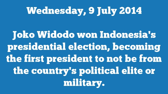 Joko Widodo won Indonesia's presidential election, becoming the first president to not be from the country's political elite or military.