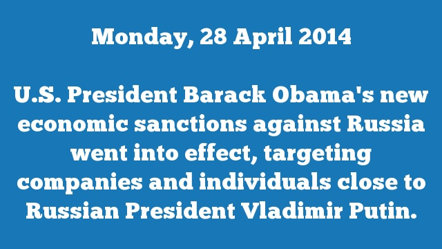 U.S. President Barack Obama's new economic sanctions against Russia went into effect, targeting companies and individuals close to Russian President Vladimir Putin.