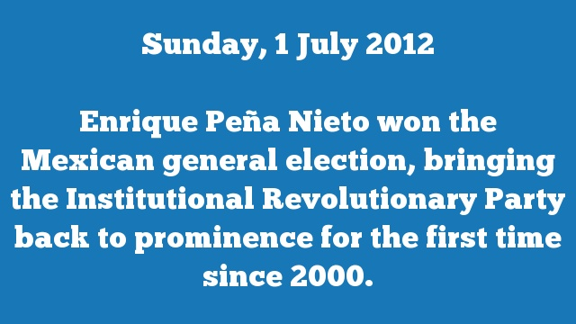 Enrique Peña Nieto won the Mexican general election, bringing the Institutional Revolutionary Party back to prominence for the first time since 2000.