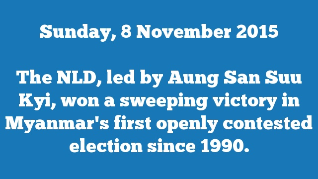 The NLD, led by Aung San Suu Kyi, won a sweeping victory in Myanmar's first openly contested election since 1990.