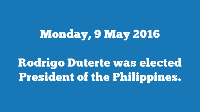 Rodrigo Duterte was elected President of the Philippines.