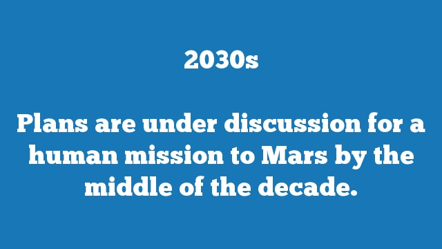 Plans are under discussion for a human mission to Mars by the middle of the decade.