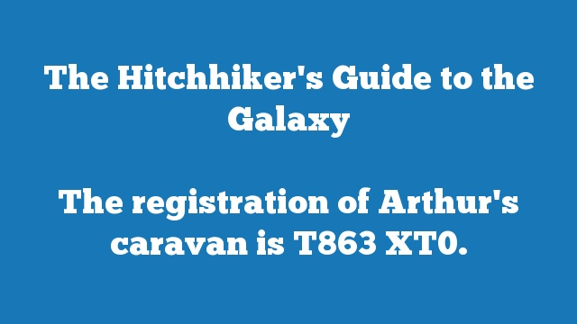 The registration of Arthur's caravan is T863 XT0.